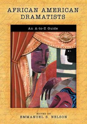 African American Dramatists: An A to Z Guide