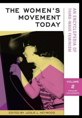 The Women's Movement Today: An Encyclopedia of Third-Wave Feminism