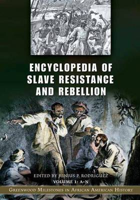Encyclopedia of Slave Resistance and Rebellion: Greenwood Milestones in African American History