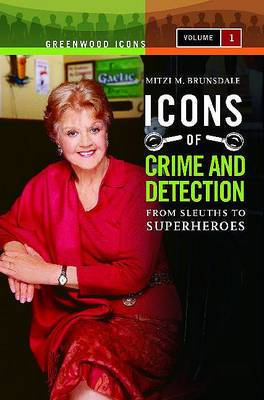 Icons of Mystery and Crime Detection: From Sleuths to Superheroes: Volume 2