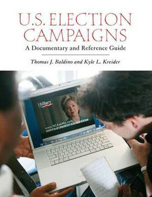 U.S. Election Campaigns: A Documentary and Reference Guide