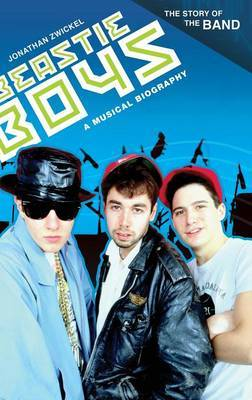 Beastie Boys: A Musical Biography