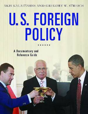 U.S. Foreign Policy: A Documentary and Reference Guide