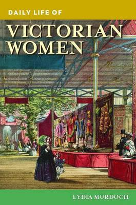 Daily Life of Victorian Women