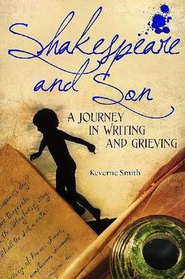 Shakespeare and Son: A Journey in Writing and Grieving