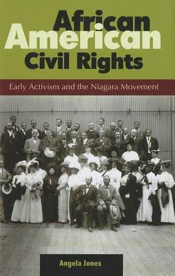 African American Civil Rights: Early Activism and the Niagara Movement