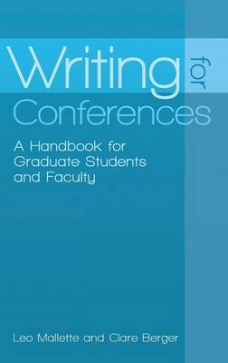Writing for Conferences: A Handbook for Graduate Students and Faculty