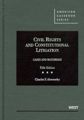 Cases and Materials on Civil Rights and Constitutional Litigation