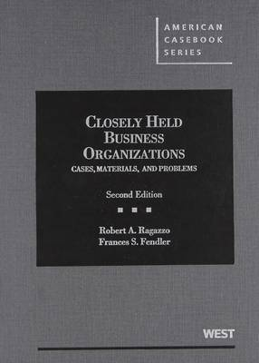 Closely Held Business Organizations: Cases, Materials, and Problems 2d