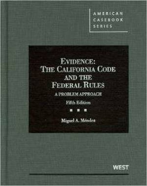 Evidence, the California Code and the Federal Rules