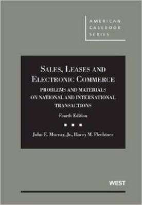 Sales, Leases and Electronic Commerce: Problems and Materials on National and International Transactions, 4th