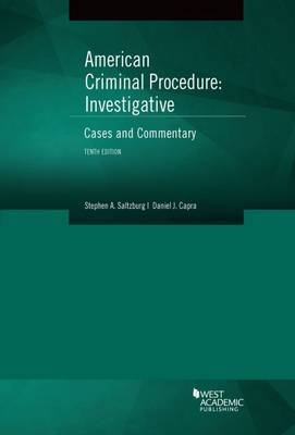 American Criminal Procedure, Investigative: Cases and Commentary