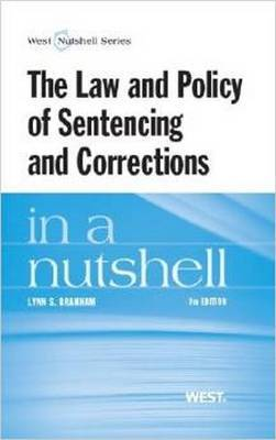 The Law and Policy of Sentencing and Corrections in a Nutshell