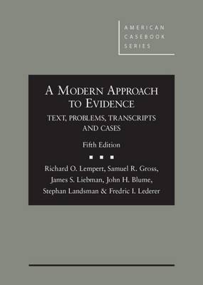 A Modern Approach to Evidence: Text, Problems, Transcripts and Cases