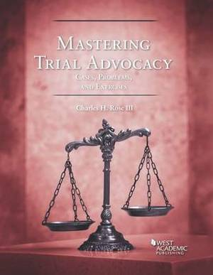 Mastering Trial Advocacy: Problems