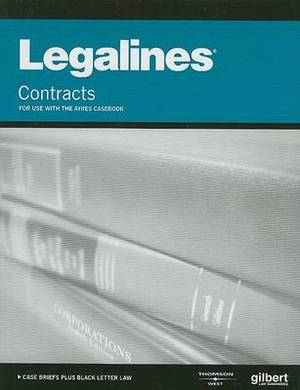 Legalines on Contracts,Keyed to Ayres