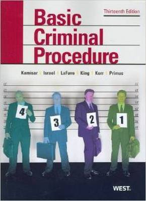 Basic Criminal Procedure: Cases, Comments and Questions