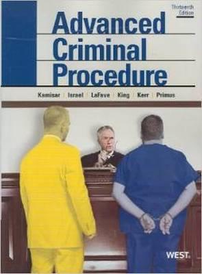 Advanced Criminal Procedure: Cases, Comments and Questions
