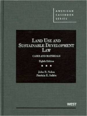 Land Use and Sustainable Development Law: Cases and Materials, 8th