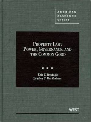 Freyfogle and Karkkainen's Property Law: Power, Governance, and the Common Good