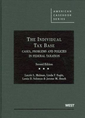 The Individual Tax Base, Cases, Problems and Policies In Federal Taxation