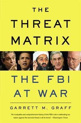 The Threat Matrix: The FBI at War