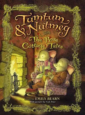 Tumtum & Nutmeg  : The Rose Cottage Tales