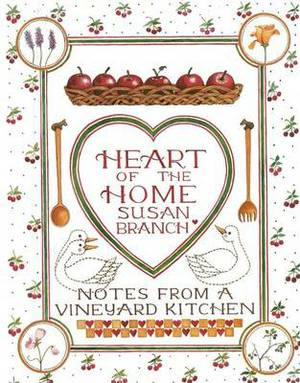 Heart of the Home: Notes from a Vineyard Kitchen