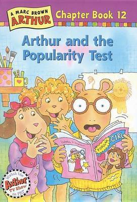Arthur and the Popularity Test: A Marc Brown Arthur Chapter Book 12