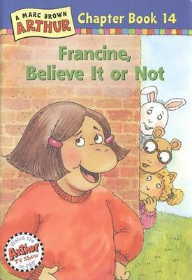 Francine, Believe It or Not!: A Marc Brown Arthur Chapter Book 14