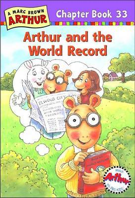Arthur and the World Record: A Marc Brown Arthur Chapter Book 33
