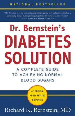 Dr Bernstein's Diabetes Solution: A Complete Guide to Achieving Normal Blood Sugars