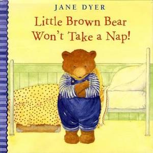 Little Brown Bear Won't Take a Nap