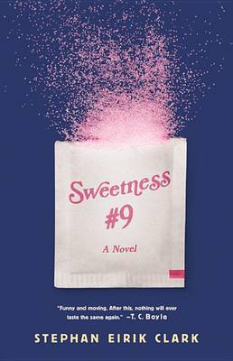 Sweetness: A Novel: 9