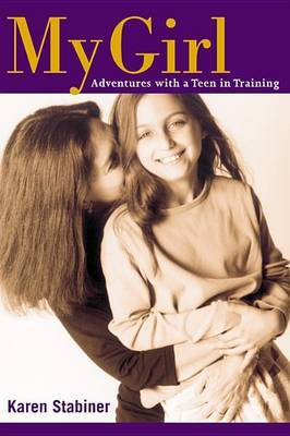 My Girl: Adventures with a Teen in Training