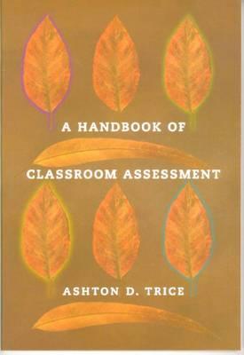 A Handbook of Classroom Assessment