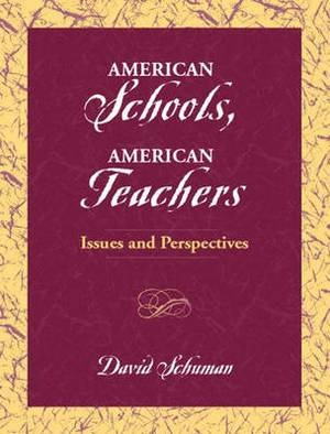 American Schools, American Teachers: Issues and Perspectives