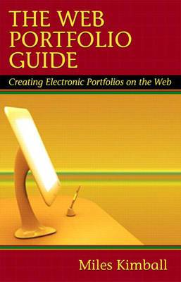 The Web Portfolio Guide: Creating Electronic Portfolios for the Web