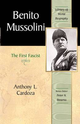 Benito Mussolini: The First Fascist