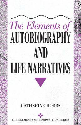 The Elements of Autobiography and Life Narratives