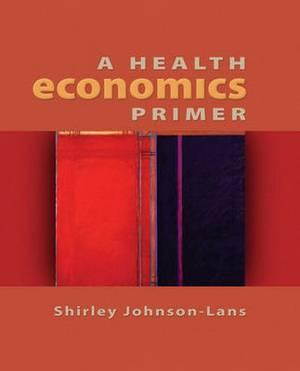 A Health Economics Primer