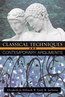 Classical Techniques, Contemporary Arguments