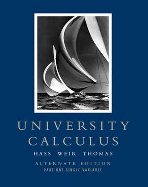 University Calculus: Alternate Edition, Part One (Single Variable, Chap 1-10)