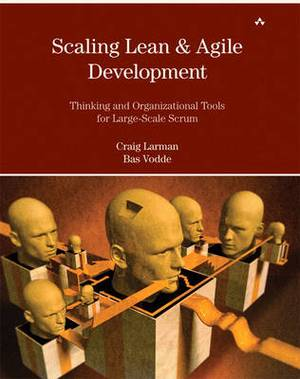 Scaling Lean and Agile Development: Thinking and Organizational Tools for Large-Scale Scrum