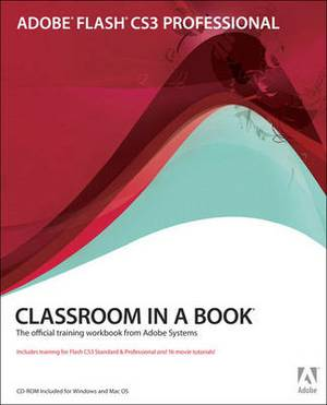 Adobe Flash CS3 Professional: Classroom in a Book