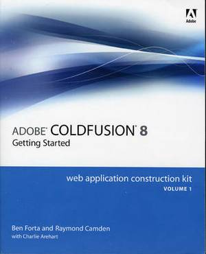 Adobe ColdFusion 8 Web Application Construction Kit: v. 1
