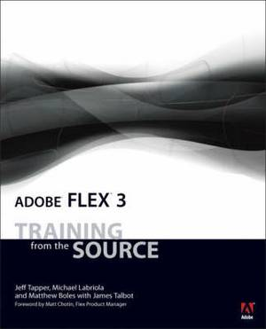 Adobe Flex 3: Training from the Source