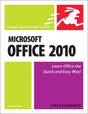 Microsoft Office 2010 for Windows: Visual QuickStart