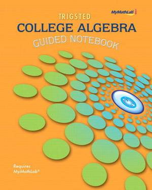 Guided Notebook for Trigsted College Algebra