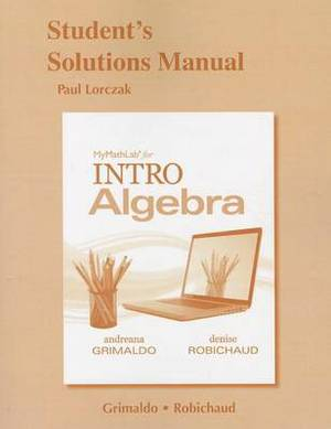 Student's Solutions Manual for MyLab Math for INTRO Algebra